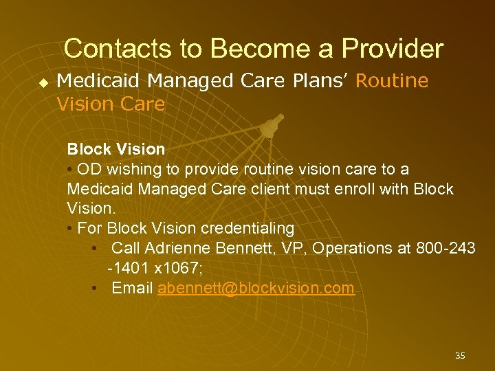Contacts to Become a Provider Medicaid Managed Care Plans' Routine Vision Care Block Vision