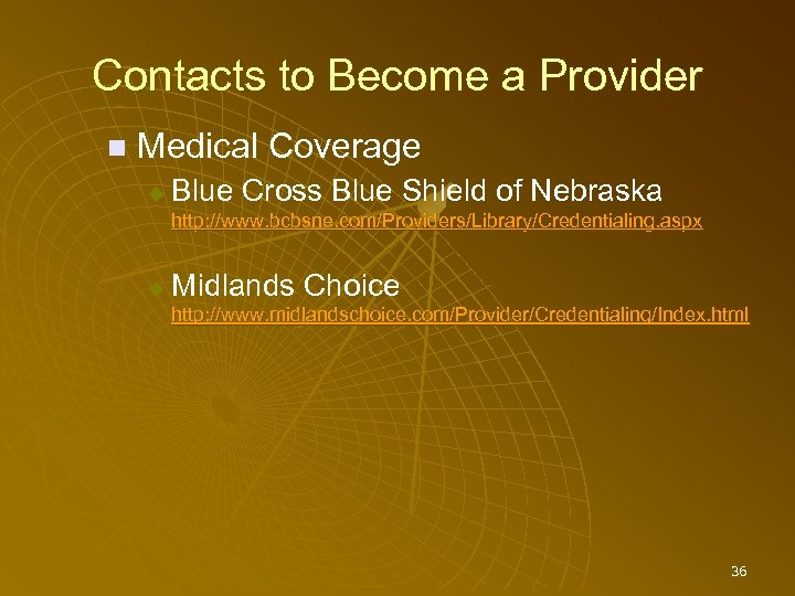 Contacts to Become a Provider Medical Coverage Blue Cross Blue Shield of Nebraska http: