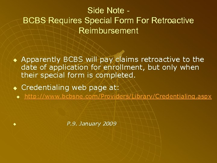 Side Note BCBS Requires Special Form For Retroactive Reimbursement Apparently BCBS will pay claims