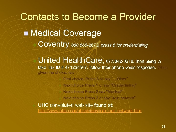 Contacts to Become a Provider Medical Coverage Coventry 800 865 -2673, press 6 for