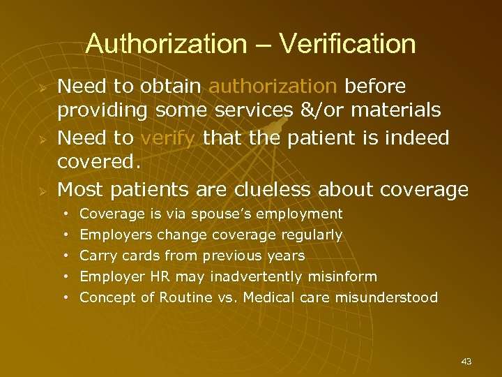 Authorization – Verification Ø Ø Ø Need to obtain authorization before providing some services