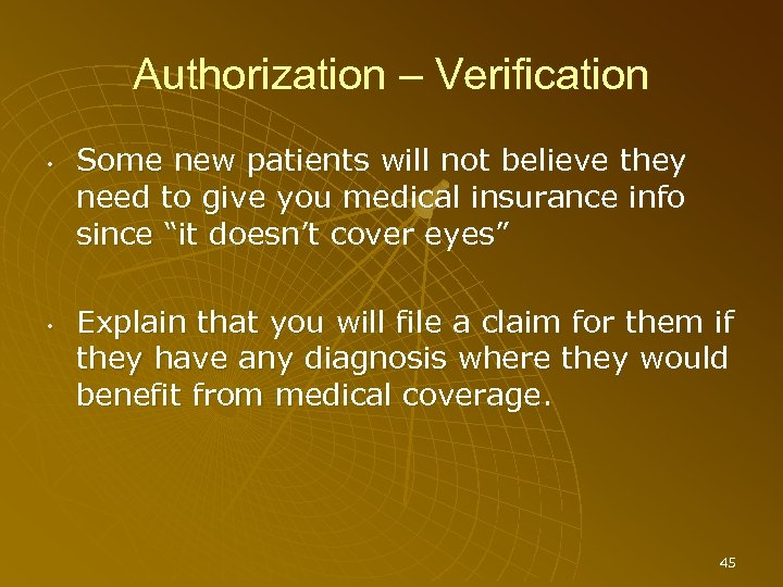 Authorization – Verification • • Some new patients will not believe they need to