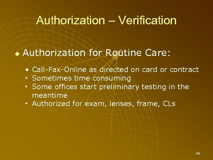 Authorization – Verification Authorization for Routine Care: • • • Call-Fax-Online as directed on