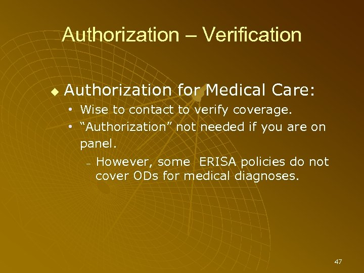 Authorization – Verification Authorization for Medical Care: • Wise to contact to verify coverage.