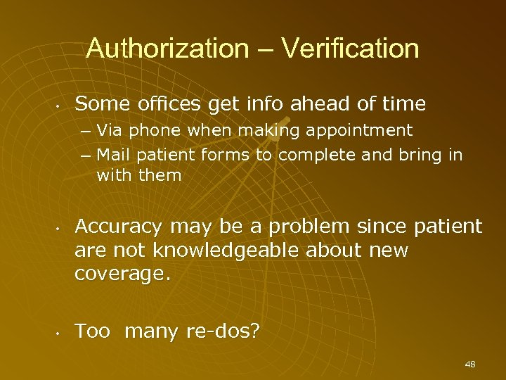Authorization – Verification • Some offices get info ahead of time – Via phone