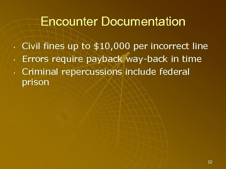 Encounter Documentation • • • Civil fines up to $10, 000 per incorrect line