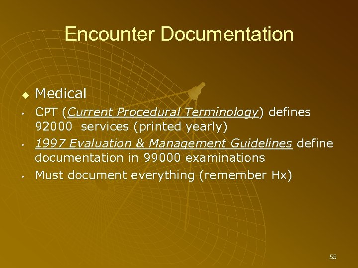 Encounter Documentation • • • Medical CPT (Current Procedural Terminology) defines 92000 services (printed