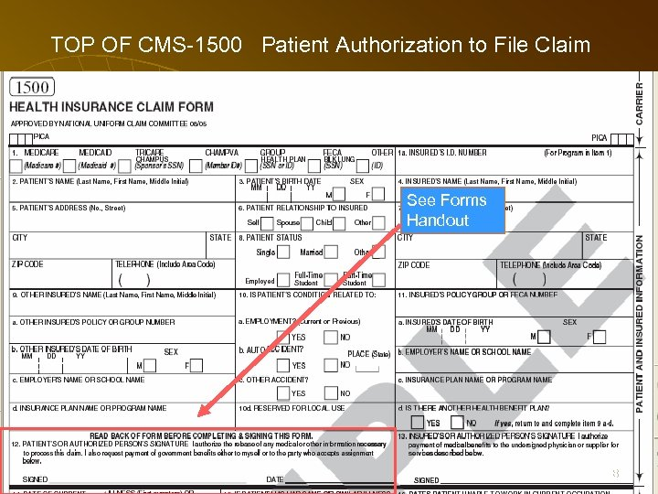 TOP OF CMS-1500 Patient Authorization to File Claim See Forms Handout 68