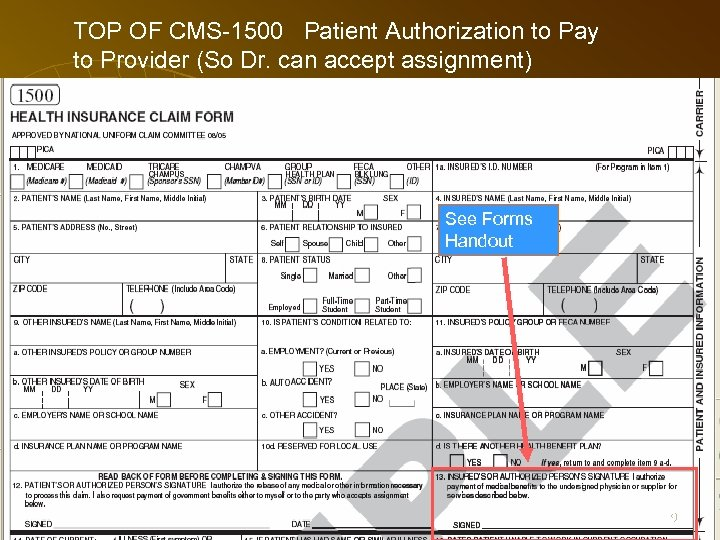 TOP OF CMS-1500 Patient Authorization to Pay to Provider (So Dr. can accept assignment)