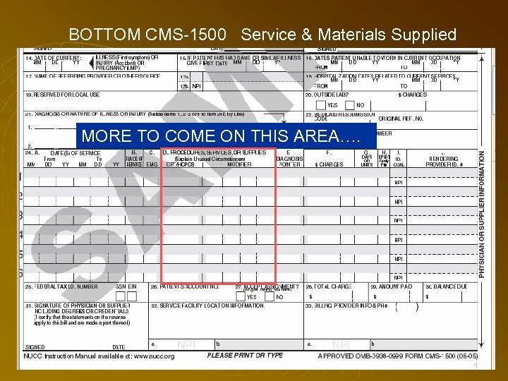 BOTTOM CMS-1500 Service & Materials Supplied MORE TO COME ON THIS AREA…. 74