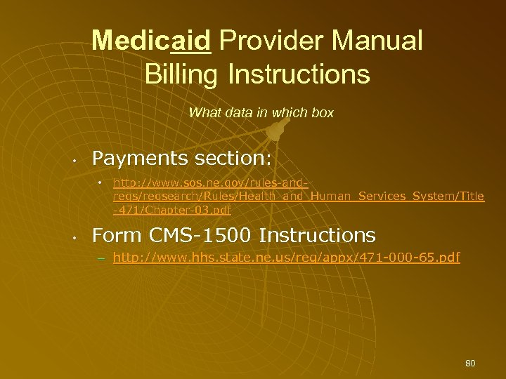 Medicaid Provider Manual Billing Instructions What data in which box • Payments section: •