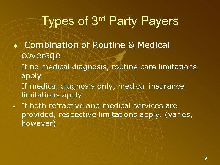 Types of 3 rd Party Payers • • • Combination of Routine & Medical