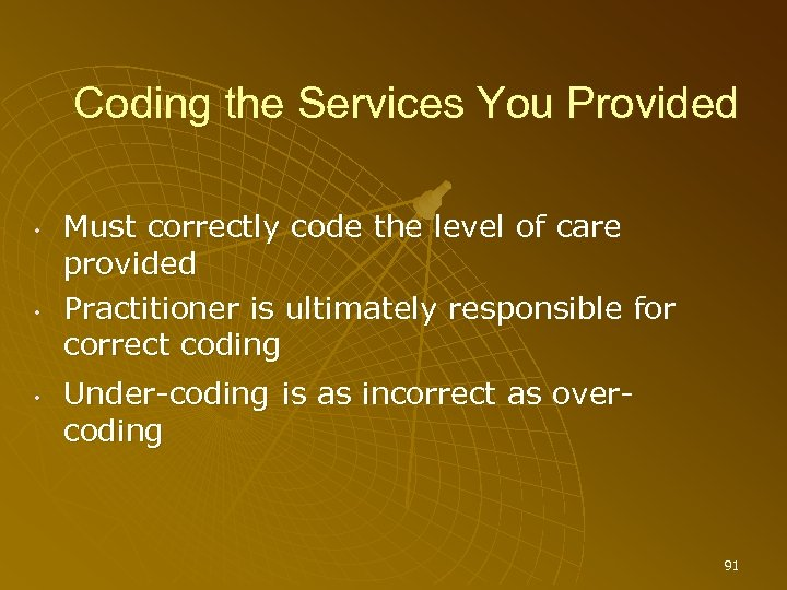 Coding the Services You Provided • • • Must correctly code the level of