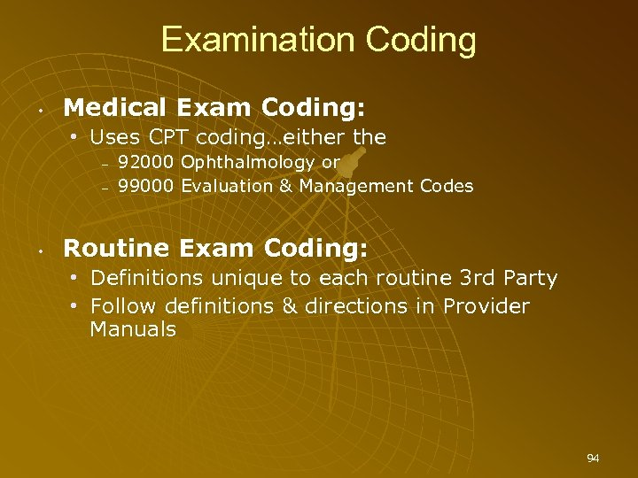 Examination Coding • Medical Exam Coding: • Uses CPT coding…either the – – •