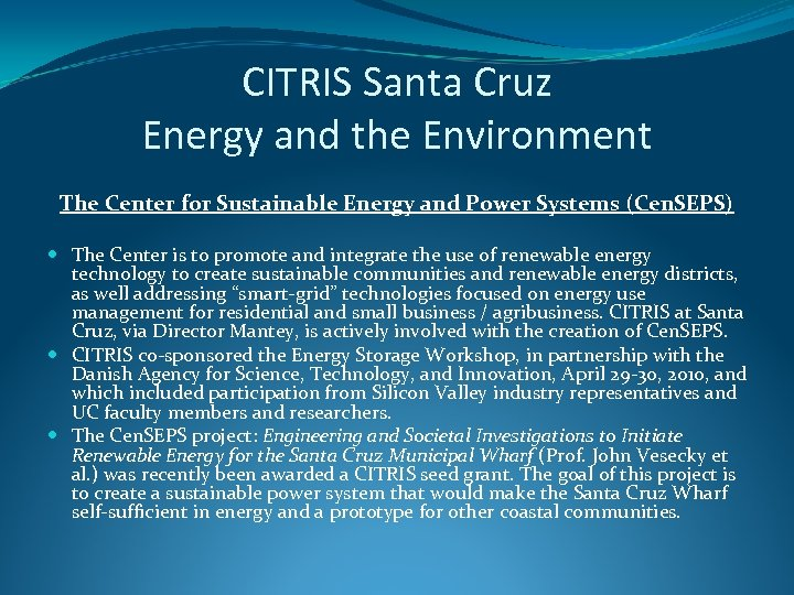 CITRIS Santa Cruz Energy and the Environment The Center for Sustainable Energy and Power