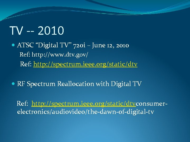 "TV -- 2010 ATSC ""Digital TV"" 720 i – June 12, 2010 Ref: http:"