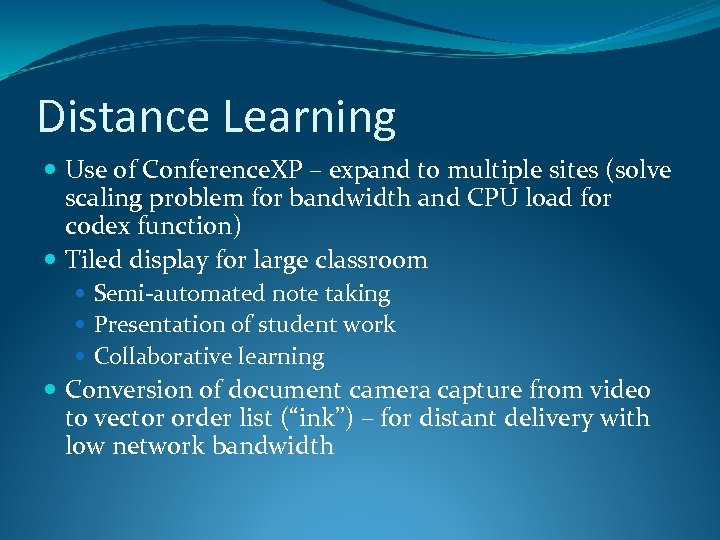 Distance Learning Use of Conference. XP – expand to multiple sites (solve scaling problem