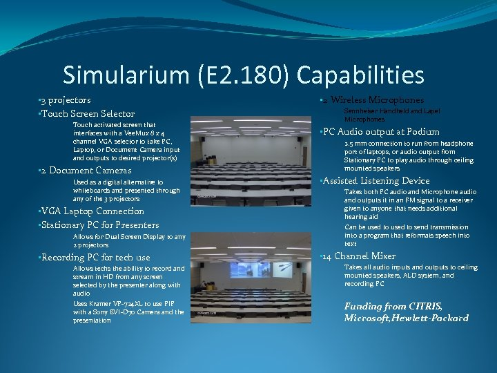 Simularium (E 2. 180) Capabilities • 3 projectors • Touch Screen Selector Touch activated