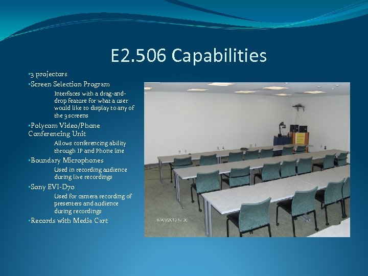 E 2. 506 Capabilities • 3 projectors • Screen Selection Program Interfaces with a