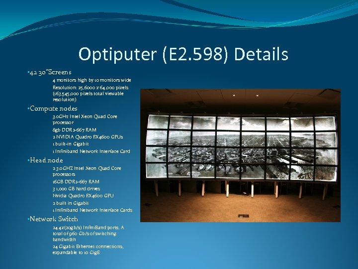 "Optiputer (E 2. 598) Details • 42 30""Screens 4 monitors high by 10 monitors"