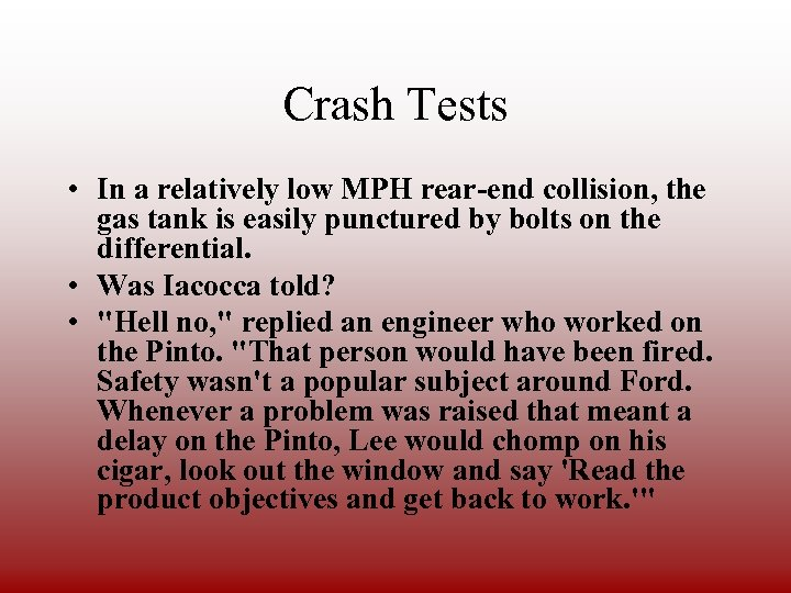 Crash Tests • In a relatively low MPH rear-end collision, the gas tank is