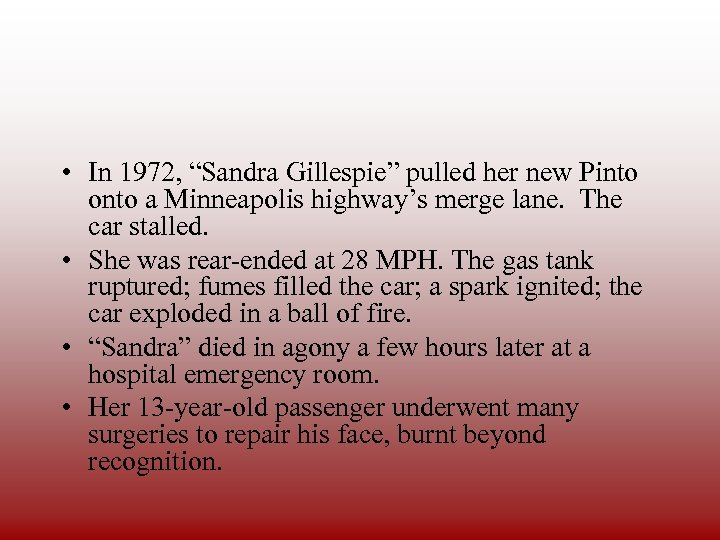 "• In 1972, ""Sandra Gillespie"" pulled her new Pinto onto a Minneapolis highway's"