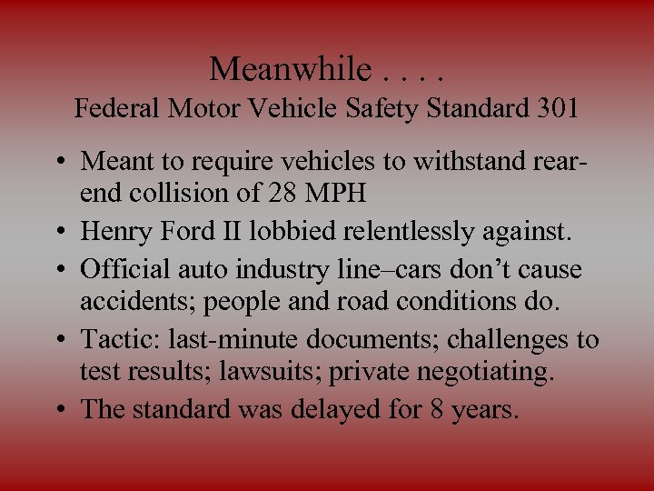 Meanwhile. . Federal Motor Vehicle Safety Standard 301 • Meant to require vehicles to