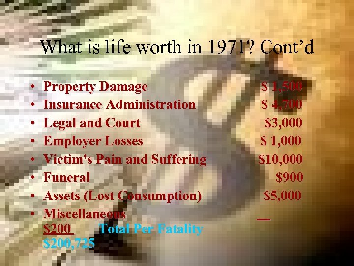 What is life worth in 1971? Cont'd • • Property Damage $ 1, 500