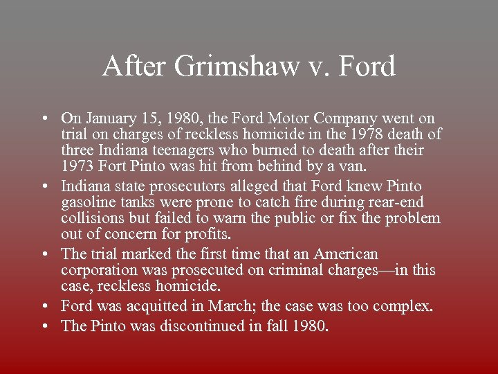 After Grimshaw v. Ford • On January 15, 1980, the Ford Motor Company went