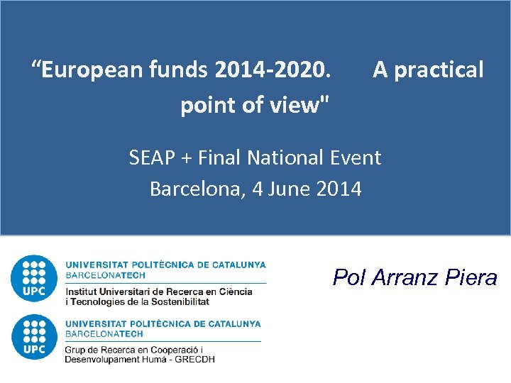 """European funds 2014 -2020. point of view"