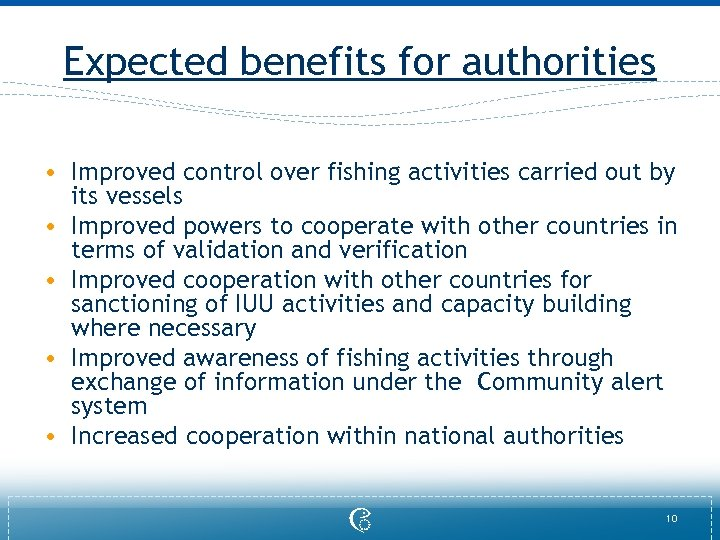 Expected benefits for authorities • Improved control over fishing activities carried out by its