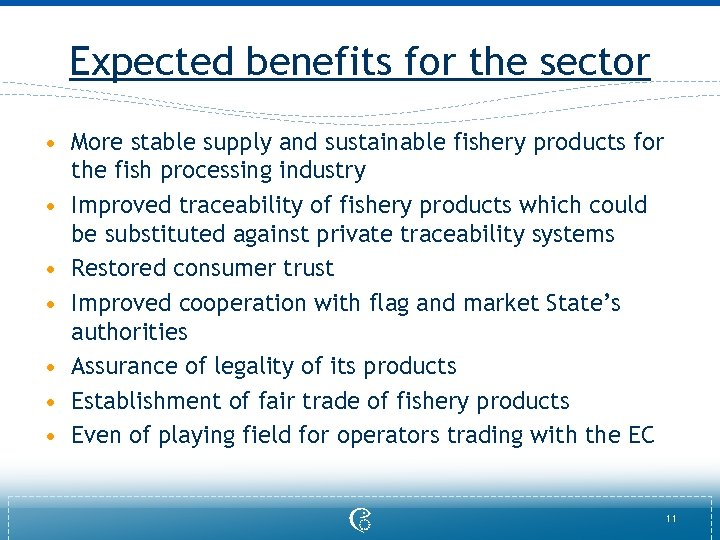 Expected benefits for the sector • More stable supply and sustainable fishery products for