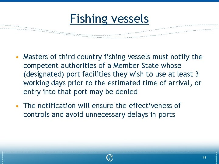 Fishing vessels • Masters of third country fishing vessels must notify the competent authorities