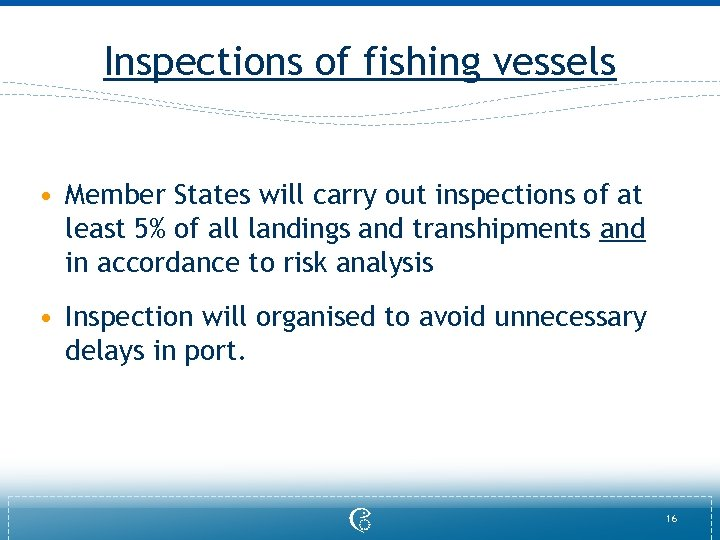 Inspections of fishing vessels • Member States will carry out inspections of at least