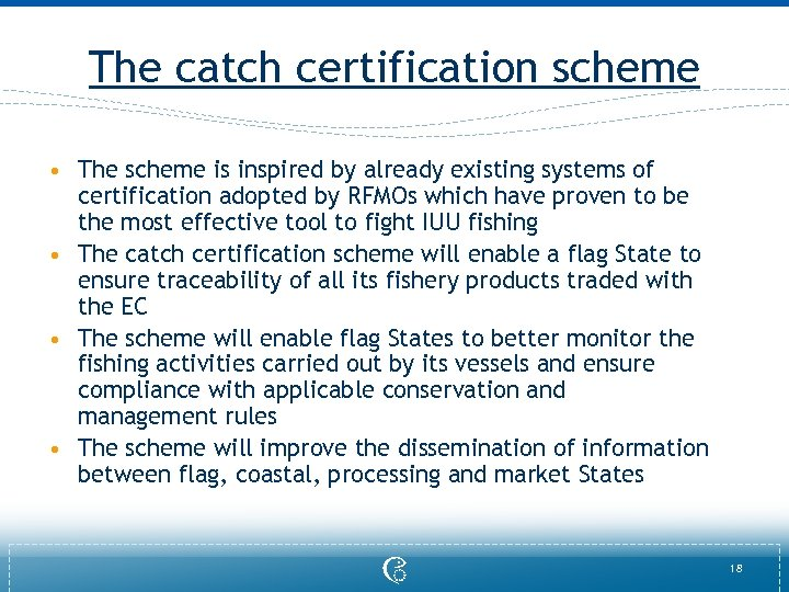The catch certification scheme • The scheme is inspired by already existing systems of