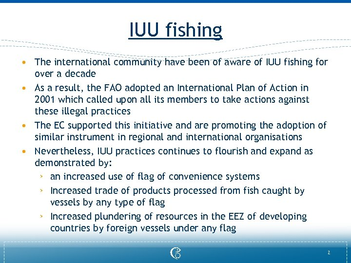 IUU fishing • The international community have been of aware of IUU fishing for