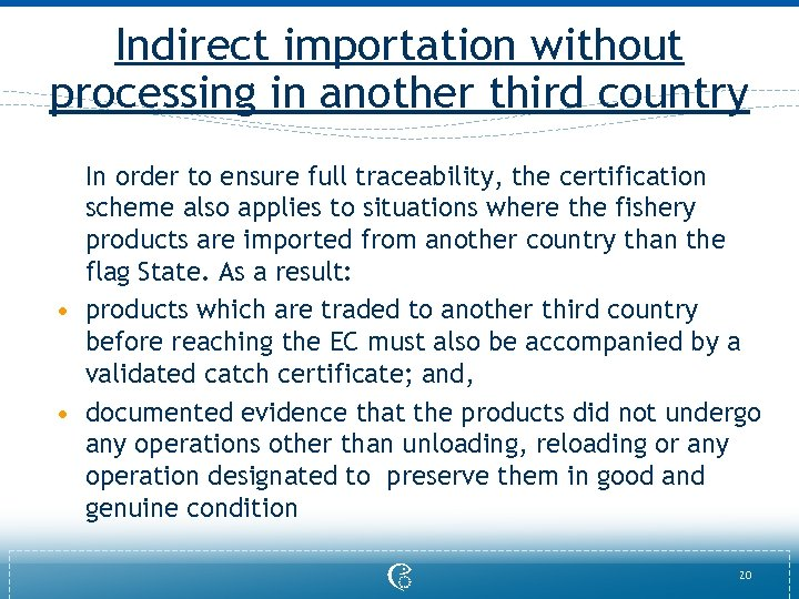 Indirect importation without processing in another third country In order to ensure full traceability,