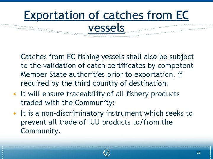 Exportation of catches from EC vessels Catches from EC fishing vessels shall also be