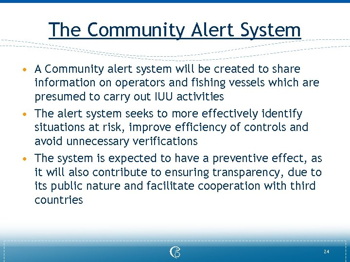 The Community Alert System • A Community alert system will be created to share