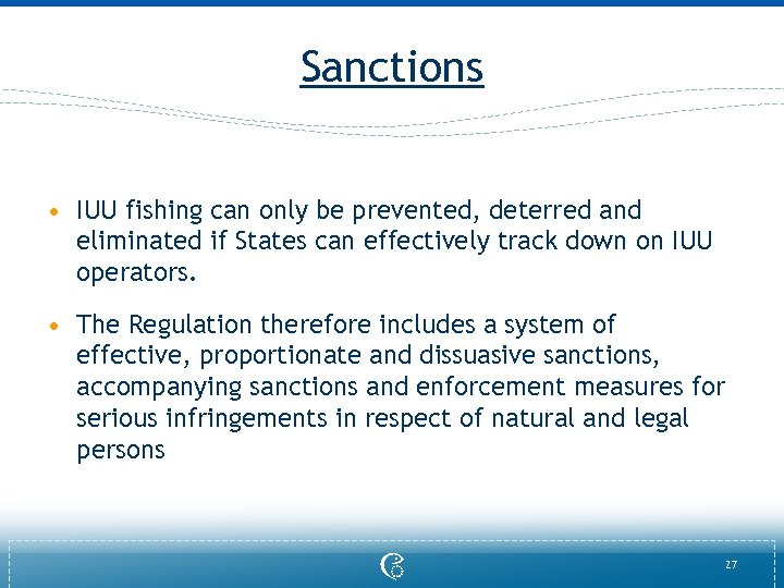 Sanctions • IUU fishing can only be prevented, deterred and eliminated if States can