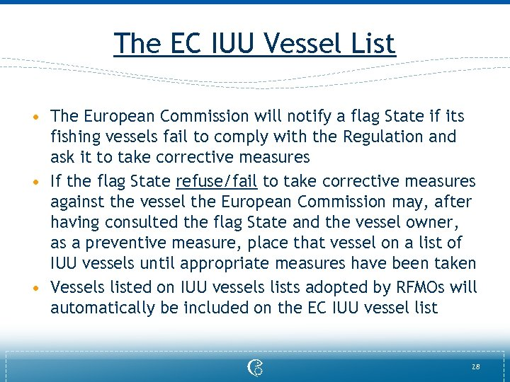 The EC IUU Vessel List • The European Commission will notify a flag State