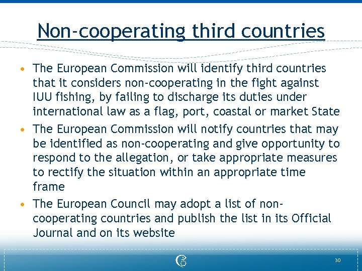 Non-cooperating third countries • The European Commission will identify third countries that it considers