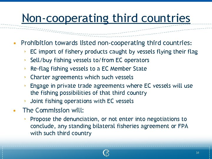 Non-cooperating third countries • Prohibition towards listed non-cooperating third countries: › › › •