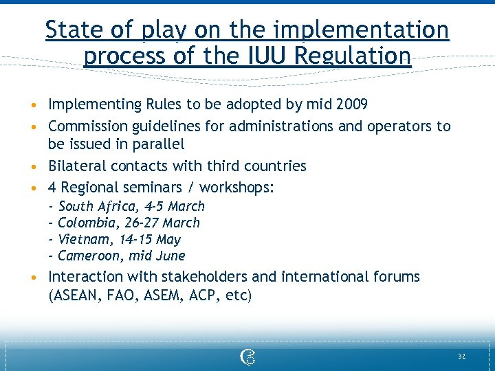 State of play on the implementation process of the IUU Regulation • Implementing Rules