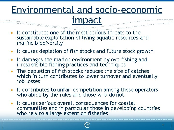 Environmental and socio-economic impact • It constitutes one of the most serious threats to