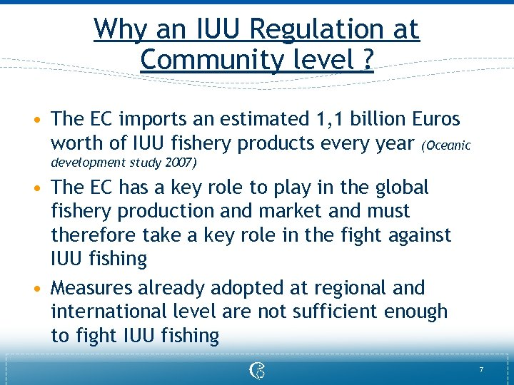 Why an IUU Regulation at Community level ? • The EC imports an estimated