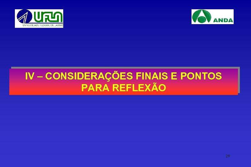 IV – CONSIDERAÇÕES FINAIS E PONTOS PARA REFLEXÃO 29