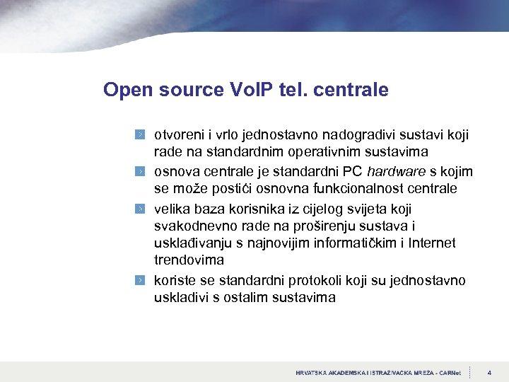 Open source Vo. IP tel. centrale otvoreni i vrlo jednostavno nadogradivi sustavi koji rade