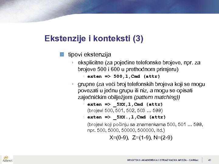 Ekstenzije i konteksti (3) tipovi ekstenzija eksplicitne (za pojedine telefonske brojeve, npr. za brojeve