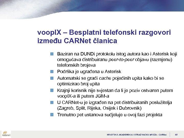 voop. IX – Besplatni telefonski razgovori između CARNet članica Baziran na DUNDi protokolu istog